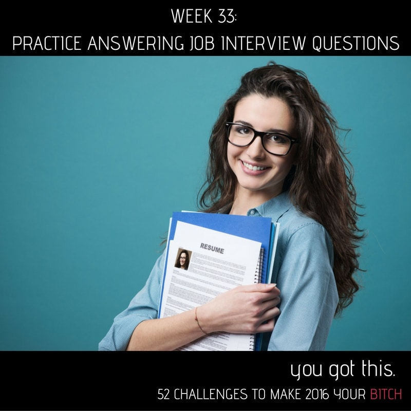 Week 33 Practice Answering Job Interview Questions