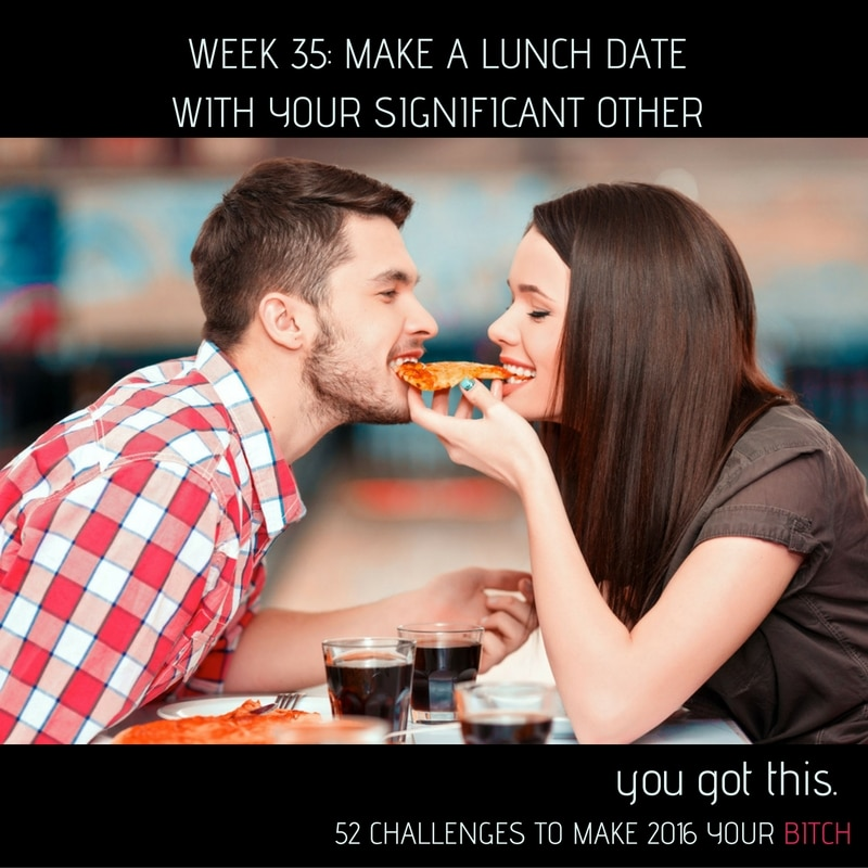 Week 35 Make a Lunch Date with your Spouse