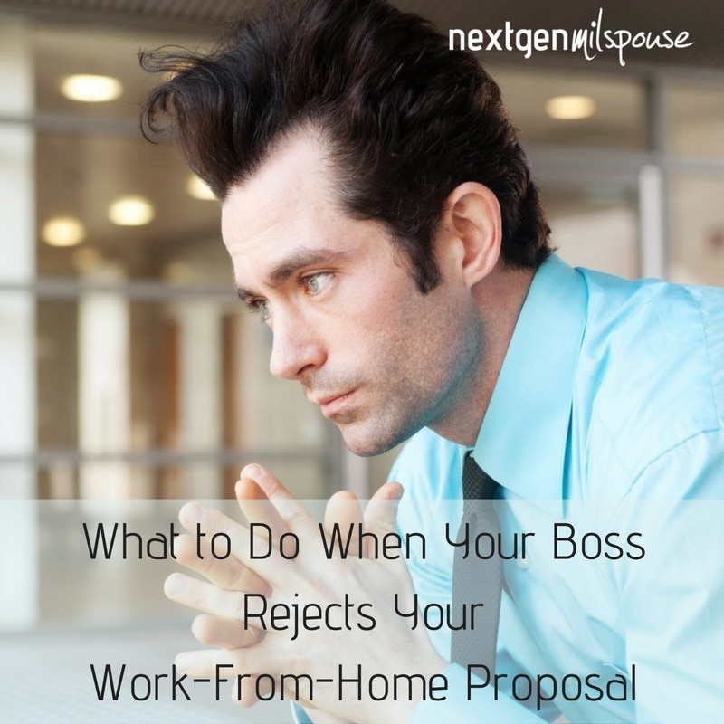 What to Do When Your Boss Rejects Your Work-From-Home Proposal