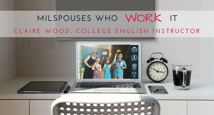 Military Spouses Who Work It: Claire Wood, College English Instructor