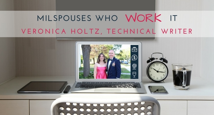 Military Spouses Who Work It: Veronica Holtz, Technical Writer
