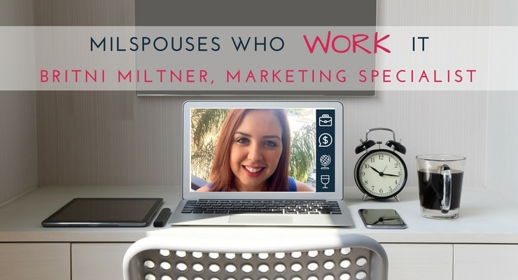 Military Spouses Who Work It: Britni Miltner, Marketing Specialist