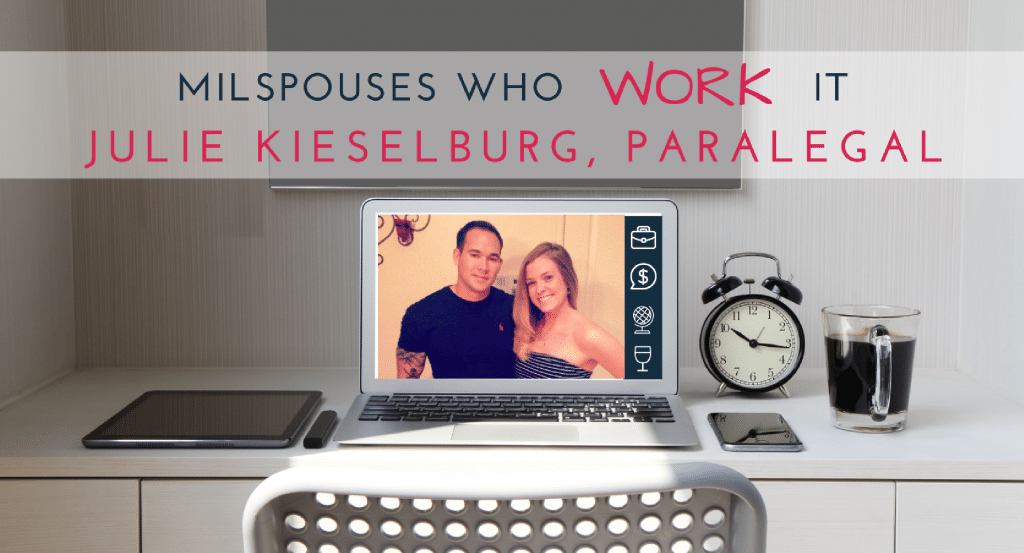 Military Spouses Who Work It: Julie Kieselburg, Paralegal