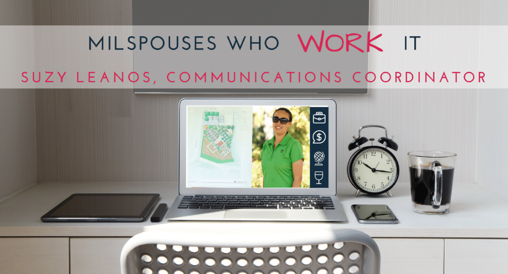 Military Spouses Who Work It: Suzy Leanos, Communications Coordinator