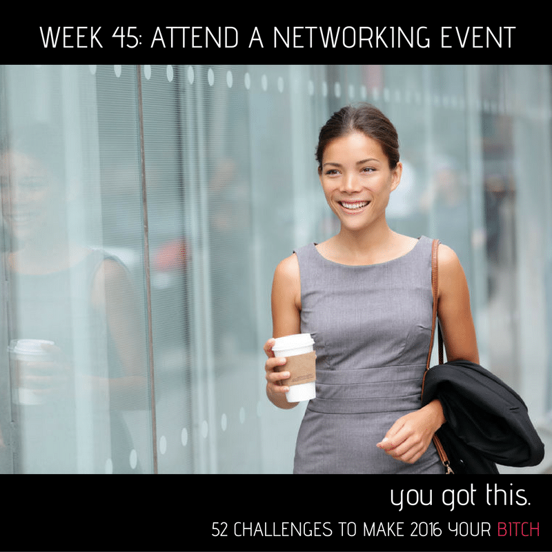 52 Goals Week 45: Attend a Networking Event
