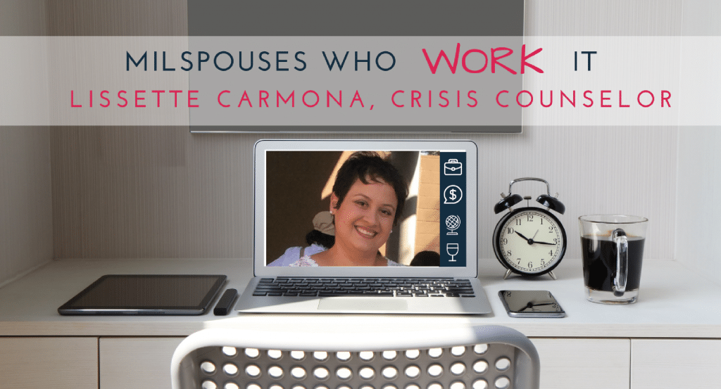 Military Spouses Who Work It: Lissette Carmona, Crisis Counselor