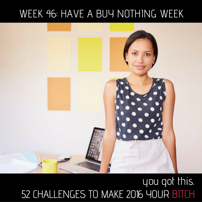 52 Goals Week 46: Have a Buy Nothing Week