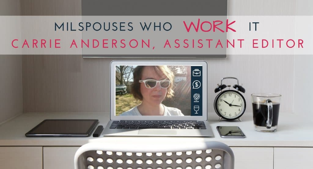 Military Spouses Who Work It: Carrie Anderson, Assistant Editor