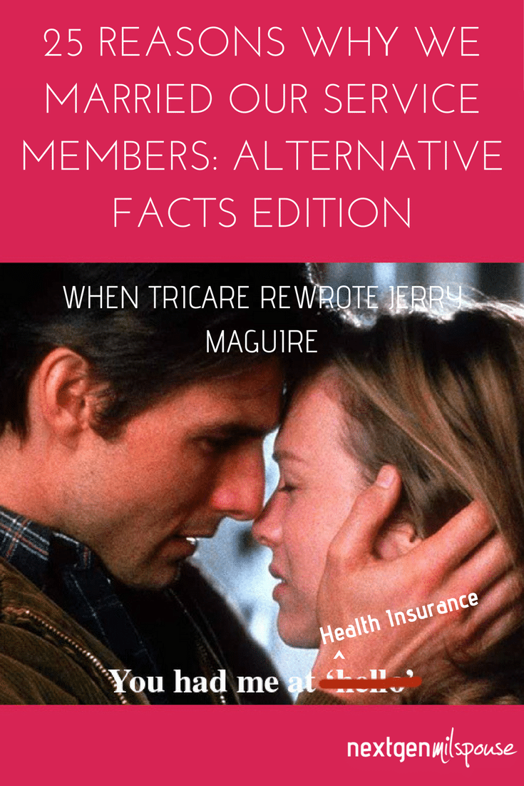 25 Reasons We Married Our Service Member: Alternative Facts Edition