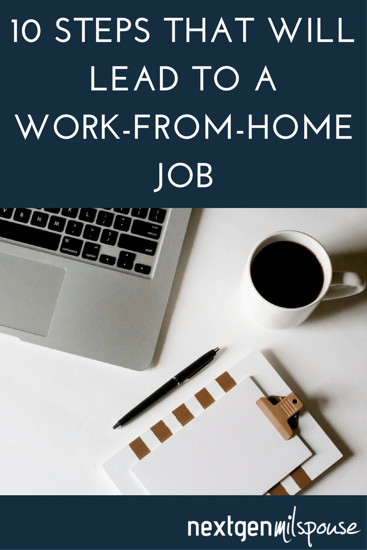 10 Steps You Can Take That Will Lead to a Work-From-Home Job