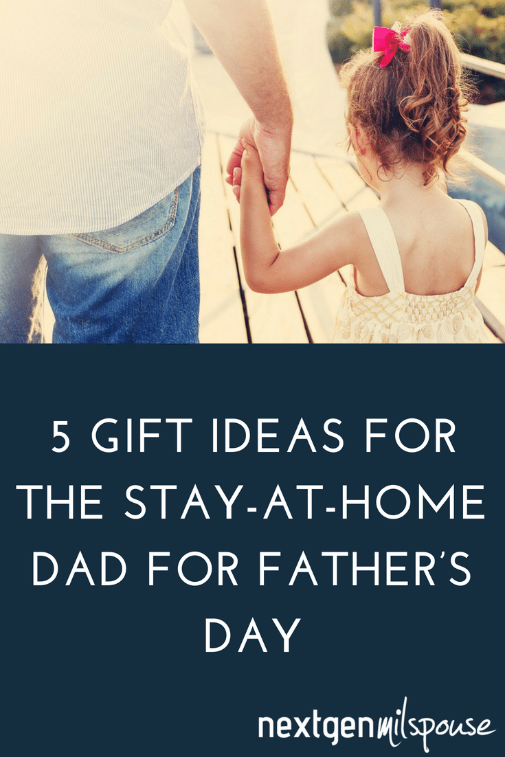5 Gift Ideas For The Stay At Home Dad For Fathers Day