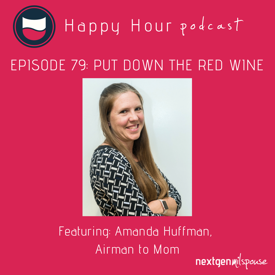 Amanda Huffman is the woman behind the Airman to Mom blog. She incorporates stories from her past military life along with her experiences as a veteran, a mom and a military spouse. Amanda is episode 79's Happy Hour guest.