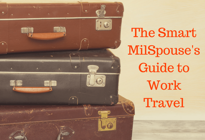 The Smart Military Spouse's Guide to Work Travel