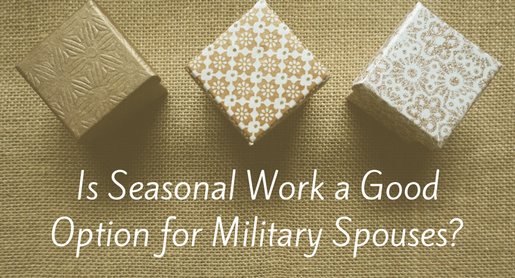 Is Seasonal Work a Good Option for Military Spouses?